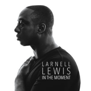 Larnell Lewis - In The Moment