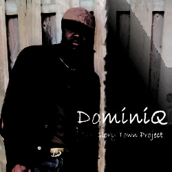 DominiQ - The Glory Town Project
