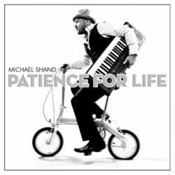 Michael Shand – Patience For Life