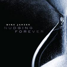 Mike Janzen – Nudging Forever