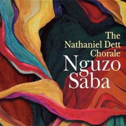 Nathaniel Dett Chorale – Nguzu Saba