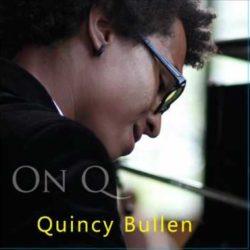 Quincy Bullen – On Q