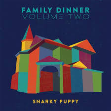 Snarky Puppy – Family Dinner- Volume 2
