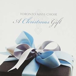 Toronto Mass Choir - A Christmas Gift