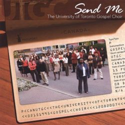University of Toronto Choir - Send Me